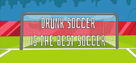 Drunk Soccer is the Best Soccer