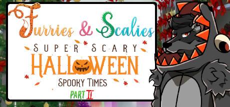 Furries & Scalies: Super Scary Halloween Spooky Times Part II