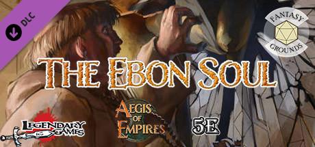 Fantasy Grounds - Aegis of Empires - AE2 - The Ebon Soul (5E)