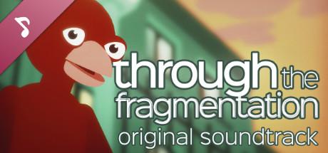 Through The Fragmentation OST