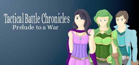 Tactical Battle Chronicles: Prelude to a War