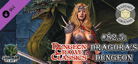 Fantasy Grounds - Dungeon Crawl Classics #82.5: Dragora's Dungeon