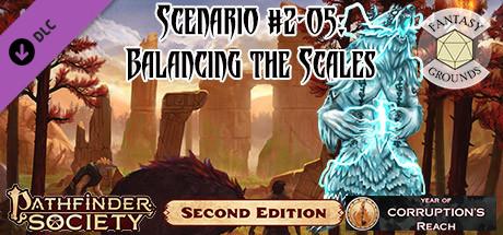 Fantasy Grounds - Pathfinder 2 RPG - Pathfinder Society Scenario #2-05: Balancing the Scales