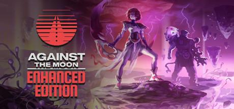 Against The Moon : Enhanced Edition