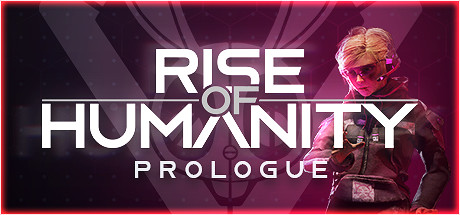 Rise of Humanity: Prologue