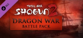 Total War: SHOGUN 2 - Dragon War Battle Pack