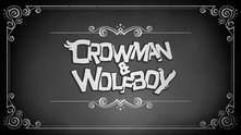 Crowman & Wolfboy video