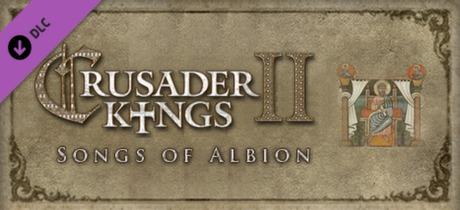 Crusader Kings II: Songs of Albion