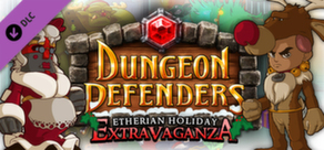 Dungeon Defenders - Etherian Holiday Extravaganza