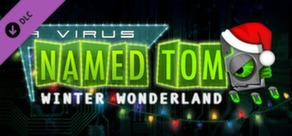 A Virus Named TOM: Winter Wonderland
