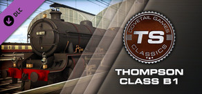 Train Simulator: Thompson Class B1 Loco Add-On