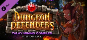 Dungeon Defenders: Talay Mining Complex Mission Pack