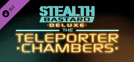Stealth Bastard Deluxe - The Teleporter Chambers