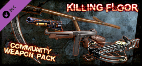 Killing Floor - Community Weapon Pack DLC Steam