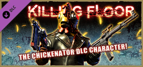 Killing Floor - The Chickenator Pack DLC Steam