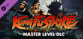 Kung Fu Strike: The Warrior's Rise - Master Level