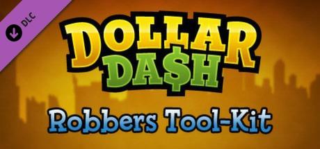 Dollar Dash - Robber's Toolkit DLC