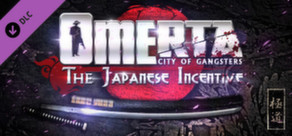 Omerta - The Japanese Incentive