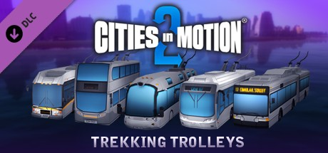 Cities in Motion 2:  Trekking Trolleys