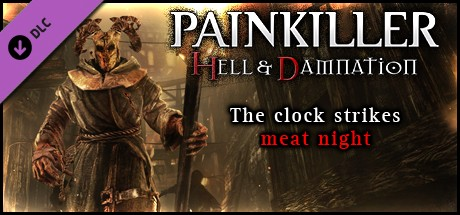 Painkiller Hell & Damnation: The Clock Strikes Meat Night