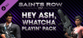 Saints Row IV - Hey Ash Whatcha Playin? Pack