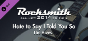 "Rocksmith® 2014 – The Hives  - ""Hate to Say I Told You So"""