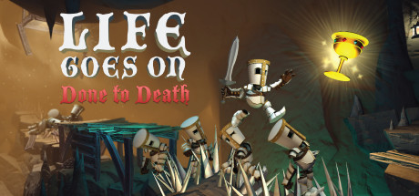 Life Goes On: Done to Death