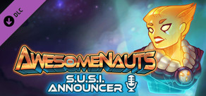 Awesomenauts - SUSI Announcer