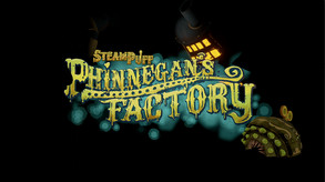 Steampuff: Phinnegan's Factory