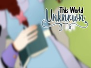 This World Unknown video
