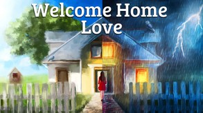 Welcome Home, Love