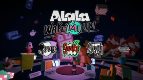 ALaLa: Wake Mi Up!
