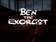Ben The Exorcist video