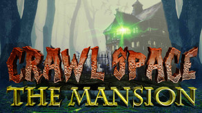 Crawl Space: The Mansion