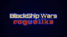 BlockShip Wars: Roguelike video