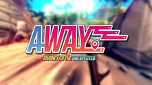 AWAY: Journey to the Unexpected video