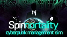 Spinnortality | cyberpunk management sim video