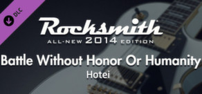 "Rocksmith® 2014 – Hotei - ""Battle Without Honor or Humanity"""