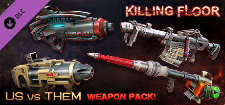 Killing Floor - Community Weapons Pack 3 - Us Versus Them Total Conflict Pack DLC Steam