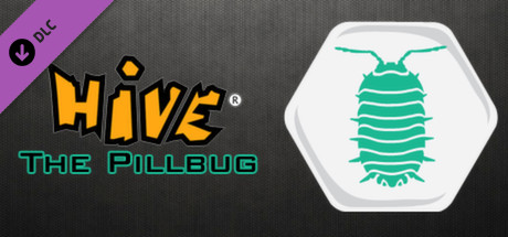 Hive - The Pillbug