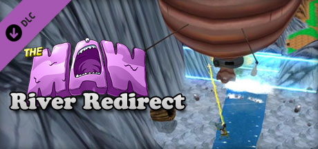 The Maw: River Redirect