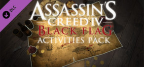 Assassin's Creed® IV Black Flag™ - Time saver: Activities Pack