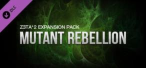 Z3TA+ 2 - Cakewalk Mutant Rebellion Pack