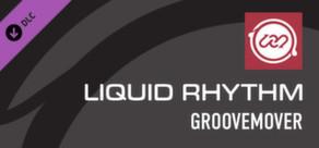 Liquid Rhythm GrooveMover