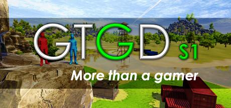 GTGD S1: More Than a Gamer