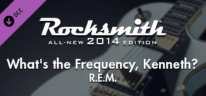 "Rocksmith® 2014 – R.E.M. - ""What's the Frequency, Kenneth?"""