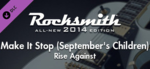 "Rocksmith® 2014 – Rise Against - ""Make It Stop (September's Children)"""