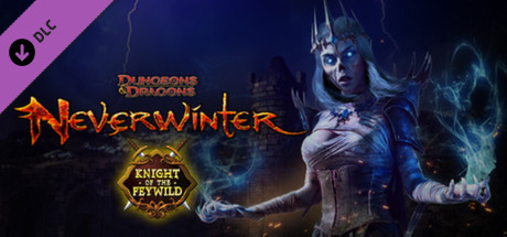 Neverwinter: Knight of the Feywild Pack