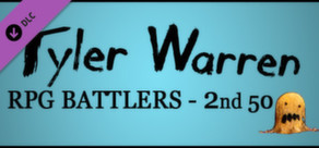 RPG Maker: Tyler Warren RPG Battlers – 2nd 50