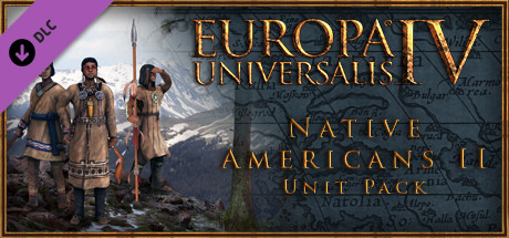 Europa Universalis IV: Native Americans II Unit Pack
